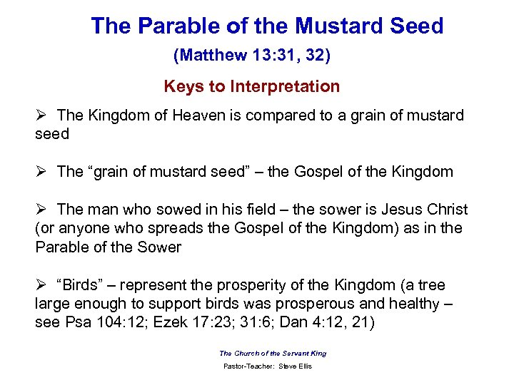 The Parable of the Mustard Seed (Matthew 13: 31, 32) Keys to Interpretation Ø