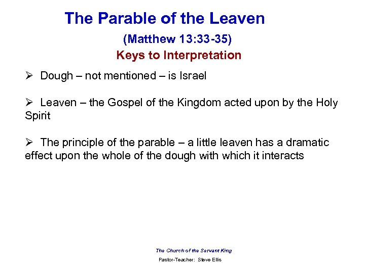 The Parable of the Leaven (Matthew 13: 33 -35) Keys to Interpretation Ø Dough