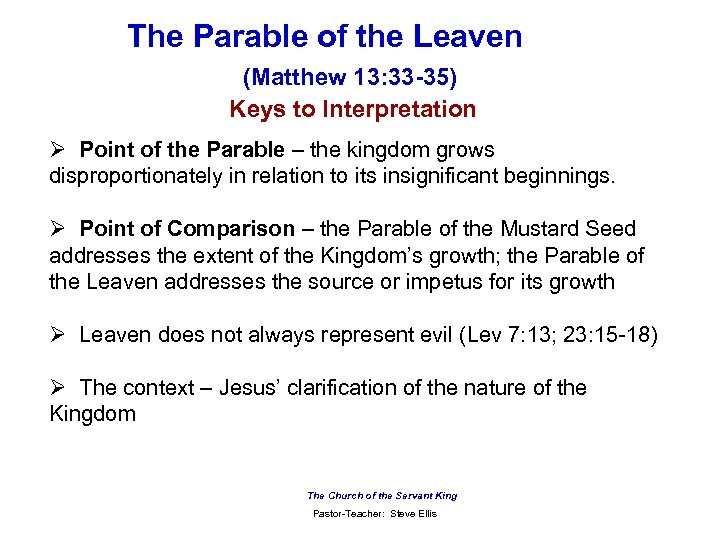 The Parable of the Leaven (Matthew 13: 33 -35) Keys to Interpretation Ø Point