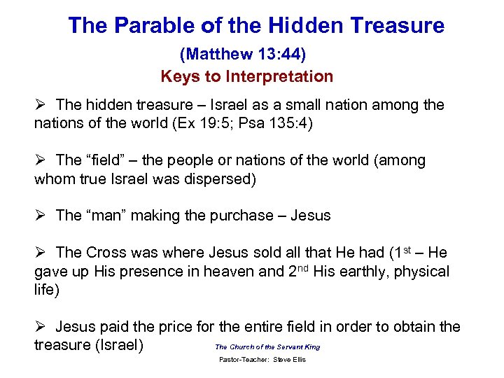 The Parable of the Hidden Treasure (Matthew 13: 44) Keys to Interpretation Ø The