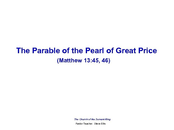 The Parable of the Pearl of Great Price (Matthew 13: 45, 46) The Church