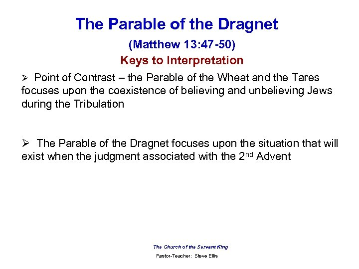 The Parable of the Dragnet (Matthew 13: 47 -50) Keys to Interpretation Ø Point