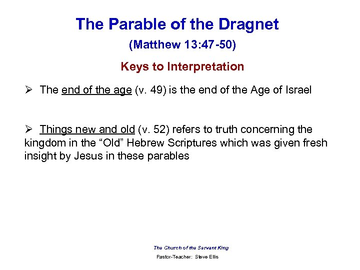 The Parable of the Dragnet (Matthew 13: 47 -50) Keys to Interpretation Ø The