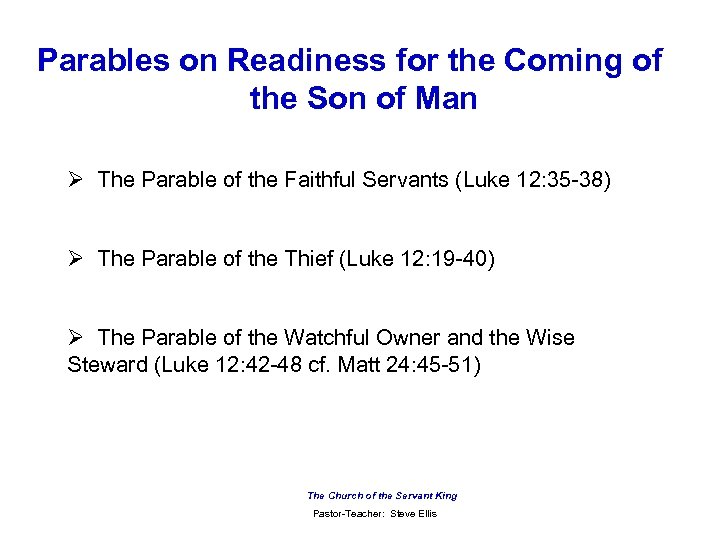 Parables on Readiness for the Coming of the Son of Man Ø The Parable