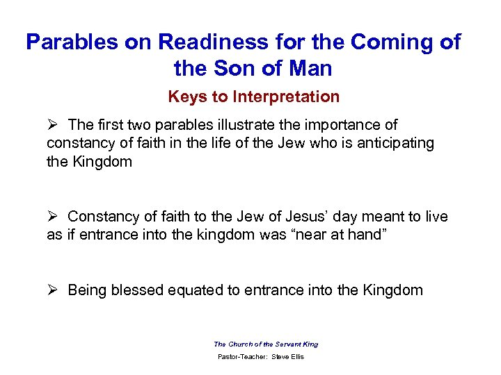 Parables on Readiness for the Coming of the Son of Man Keys to Interpretation