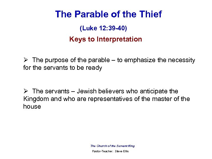 The Parable of the Thief (Luke 12: 39 -40) Keys to Interpretation Ø The