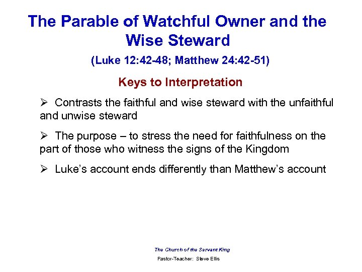 The Parable of Watchful Owner and the Wise Steward (Luke 12: 42 -48; Matthew