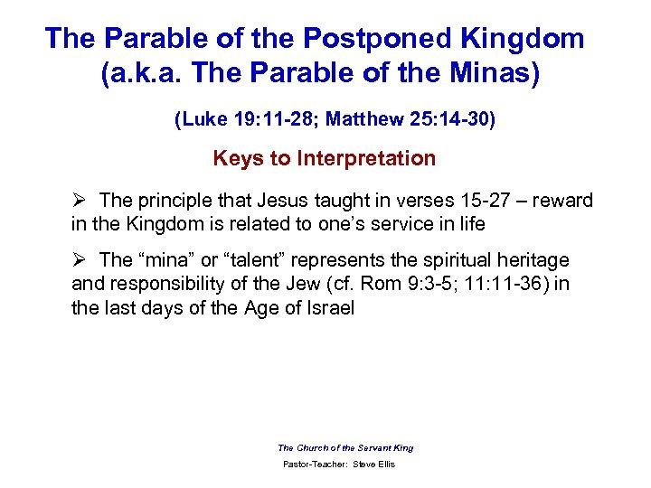The Parable of the Postponed Kingdom (a. k. a. The Parable of the Minas)