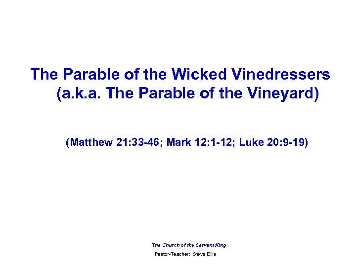 The Parable of the Wicked Vinedressers (a. k. a. The Parable of the Vineyard)