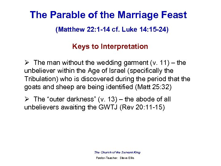 The Parable of the Marriage Feast (Matthew 22: 1 -14 cf. Luke 14: 15