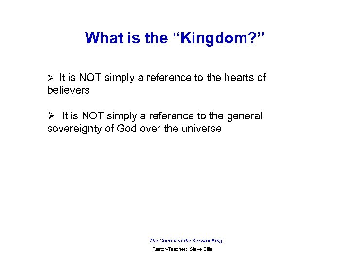 "What is the ""Kingdom? "" Ø It is NOT simply a reference to the"