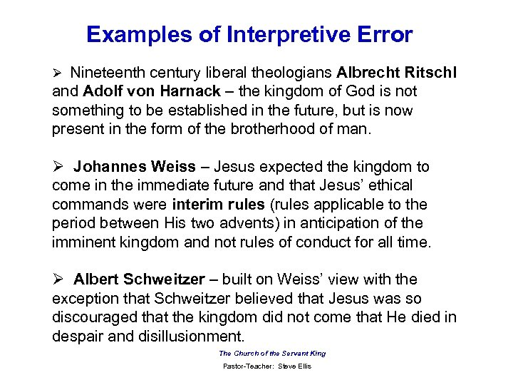 Examples of Interpretive Error Ø Nineteenth century liberal theologians Albrecht Ritschl and Adolf von