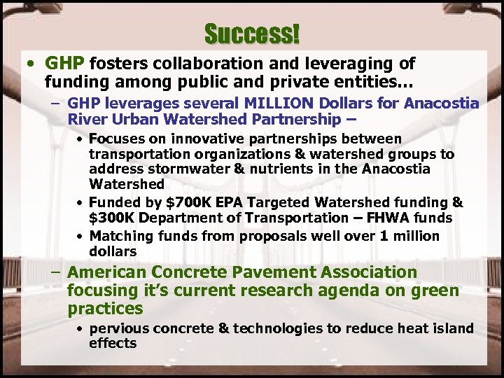 Success! • GHP fosters collaboration and leveraging of funding among public and private entities…