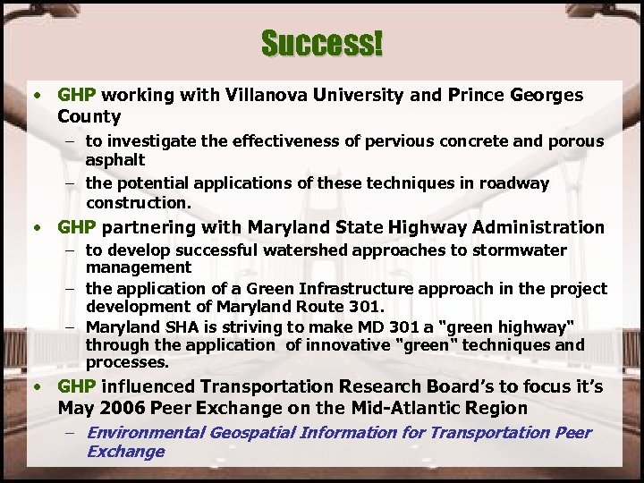 Success! • GHP working with Villanova University and Prince Georges County – to investigate