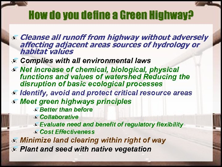 How do you define a Green Highway? Cleanse all runoff from highway without adversely