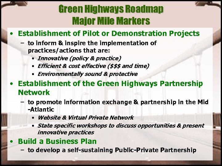 Green Highways Roadmap Major Mile Markers • Establishment of Pilot or Demonstration Projects –