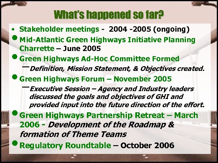 What's happened so far? • Stakeholder meetings - 2004 -2005 (ongoing) Mid-Atlantic Green Highways