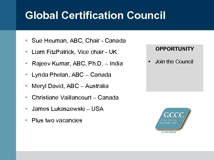 Global Certification Council • Sue Heuman, ABC, Chair - Canada • Liam Fitz. Patrick,
