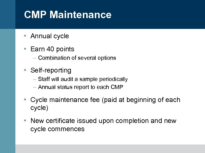 CMP Maintenance • Annual cycle • Earn 40 points – Combination of several options
