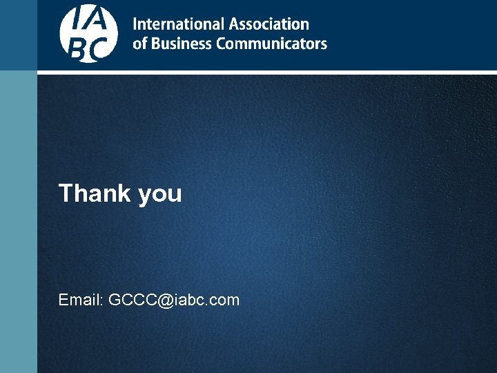 Thank you Email: GCCC@iabc. com