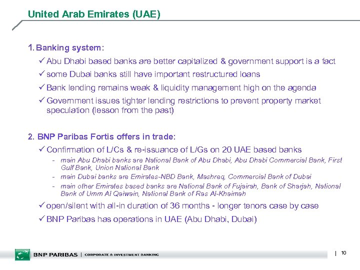 United Arab Emirates (UAE) 1. Banking system: ü Abu Dhabi based banks are better