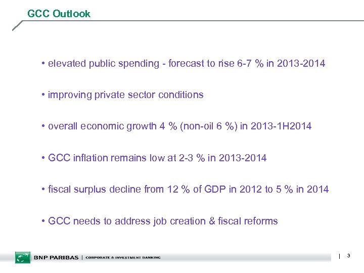 GCC Outlook • elevated public spending - forecast to rise 6 -7 % in