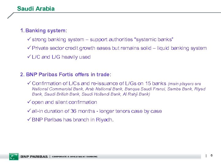 "Saudi Arabia 1. Banking system: ü strong banking system – support authorities ""systemic banks"""