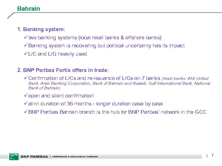 Bahrain 1. Banking system: ü two banking systems (local retail banks & offshore banks)
