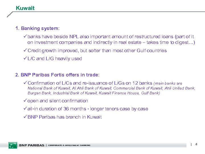 Kuwait 1. Banking system: ü banks have beside NPL also important amount of restructured