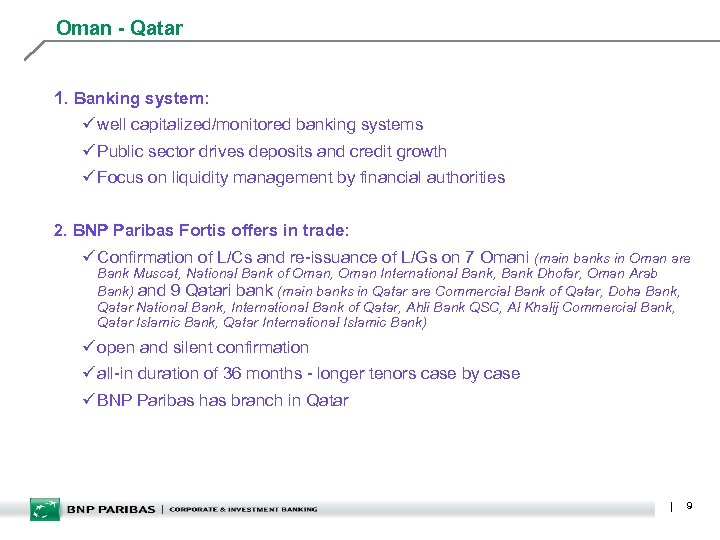 Oman - Qatar 1. Banking system: ü well capitalized/monitored banking systems ü Public sector