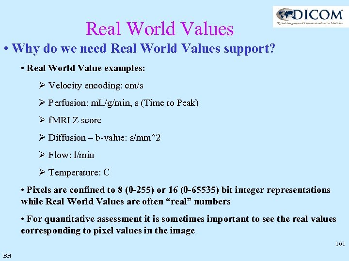 Real World Values • Why do we need Real World Values support? • Real
