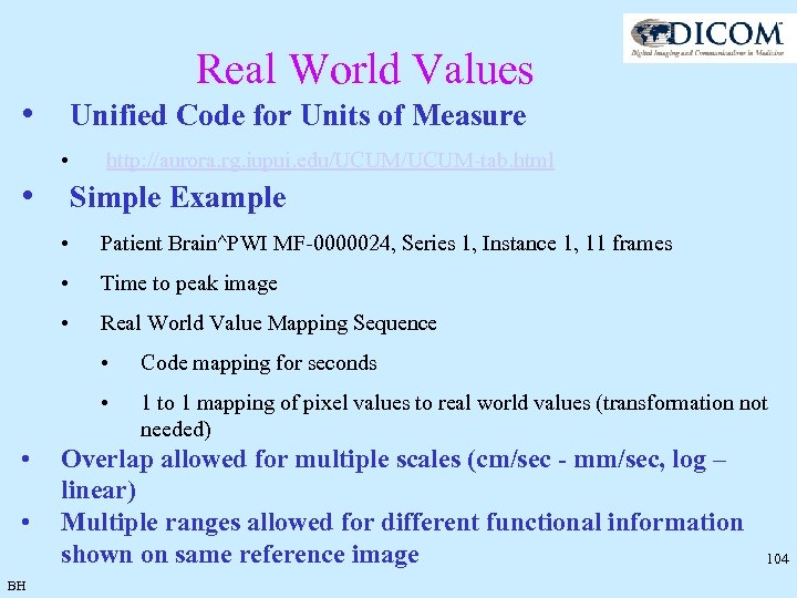 Real World Values • Unified Code for Units of Measure • • http: //aurora.