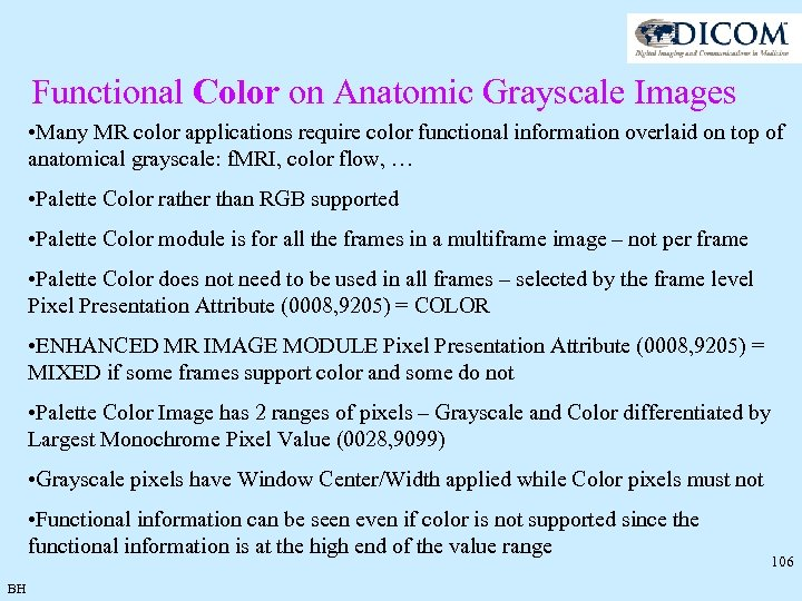 Functional Color on Anatomic Grayscale Images • Many MR color applications require color functional