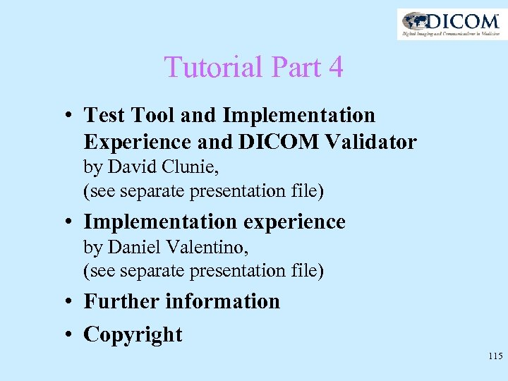 Tutorial Part 4 • Test Tool and Implementation Experience and DICOM Validator by David