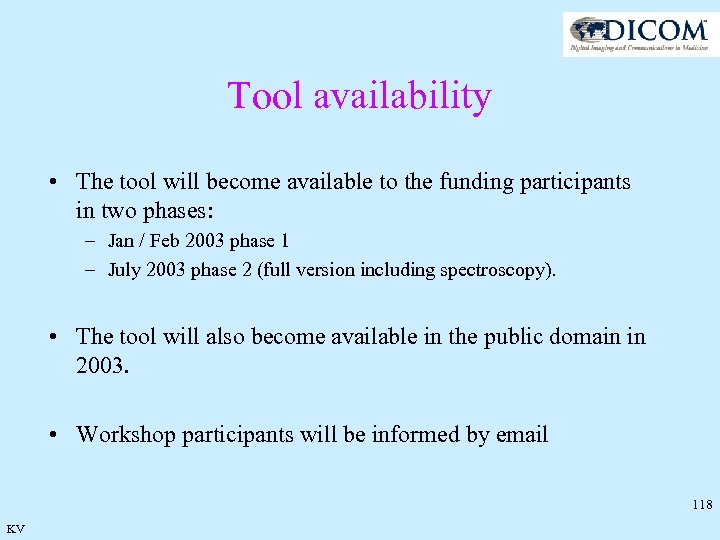 Tool availability • The tool will become available to the funding participants in two