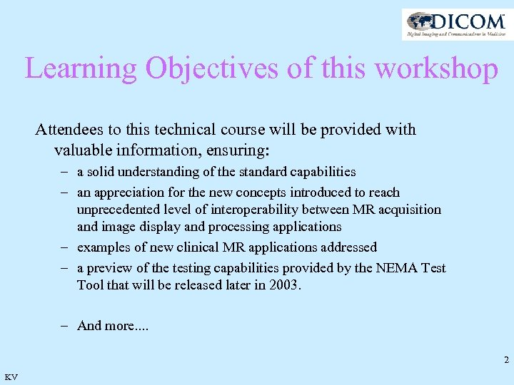 Learning Objectives of this workshop Attendees to this technical course will be provided with