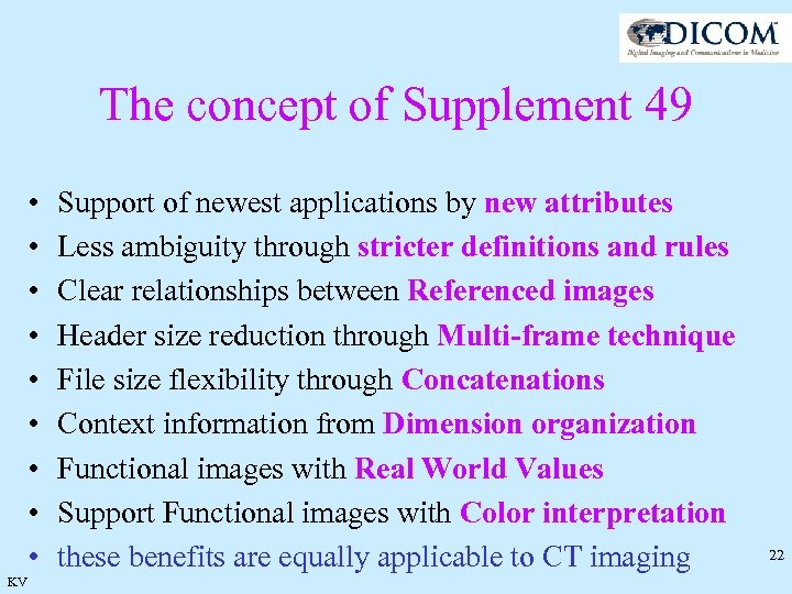 The concept of Supplement 49 • • • KV Support of newest applications by