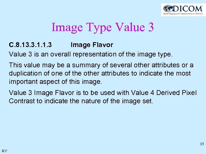 Image Type Value 3 C. 8. 13. 3. 1. 1. 3 Image Flavor Value
