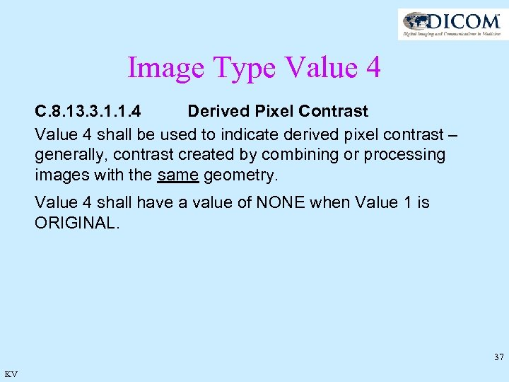 Image Type Value 4 C. 8. 13. 3. 1. 1. 4 Derived Pixel Contrast