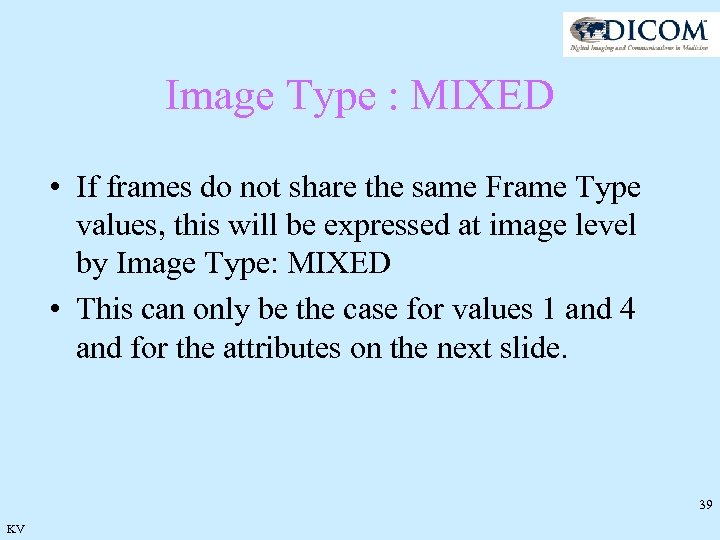 Image Type : MIXED • If frames do not share the same Frame Type