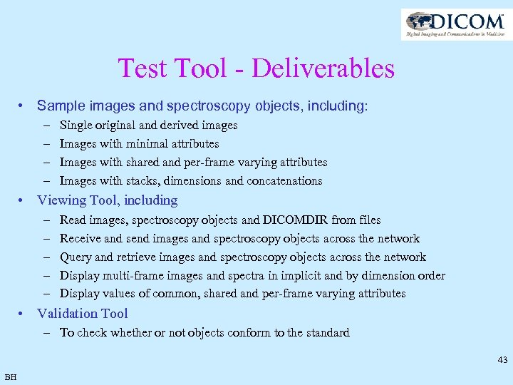 Test Tool - Deliverables • Sample images and spectroscopy objects, including: – – Single