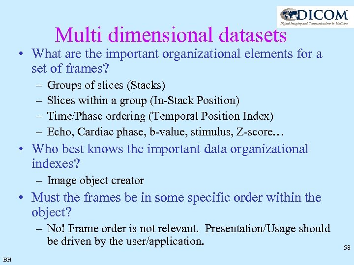 Multi dimensional datasets • What are the important organizational elements for a set of
