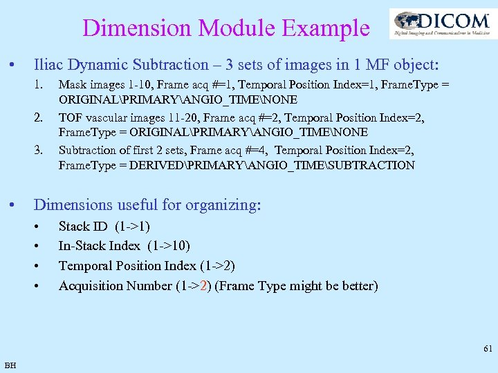 Dimension Module Example • Iliac Dynamic Subtraction – 3 sets of images in 1