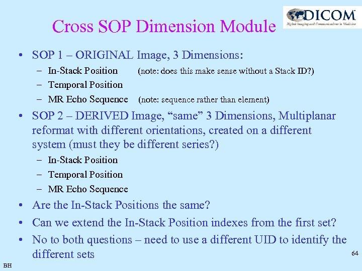 Cross SOP Dimension Module • SOP 1 – ORIGINAL Image, 3 Dimensions: – In-Stack