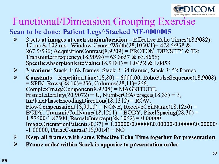 Functional/Dimension Grouping Exercise Scan to be done: Patient Legs^Stacked MF-0000005 Ø Ø Ø 2