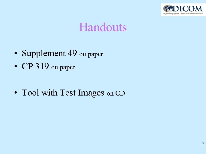 Handouts • Supplement 49 on paper • CP 319 on paper • Tool with