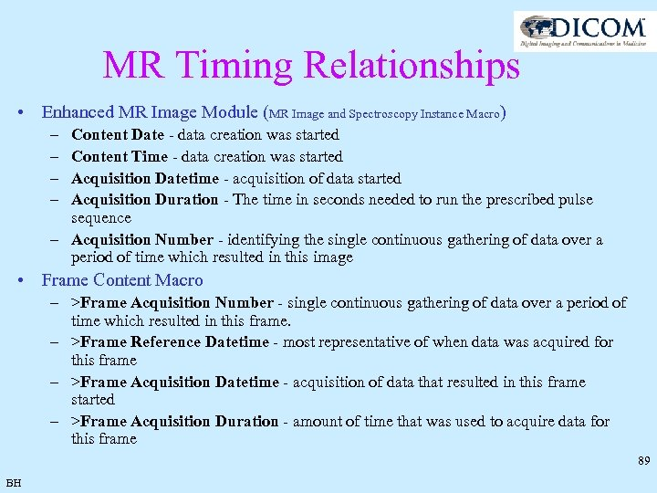 MR Timing Relationships • Enhanced MR Image Module (MR Image and Spectroscopy Instance Macro)