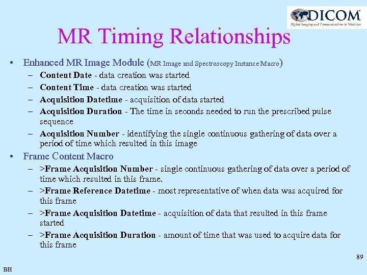 MR Timing Relationships • Enhanced MR Image Module (MR Image and Spectroscopy Instance Macro)