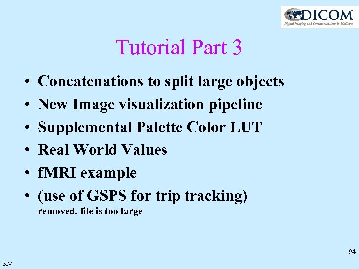 Tutorial Part 3 • • • Concatenations to split large objects New Image visualization