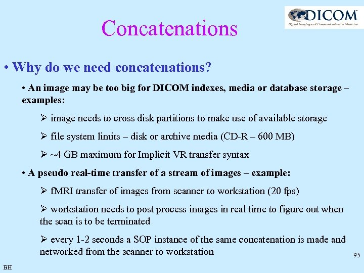 Concatenations • Why do we need concatenations? • An image may be too big